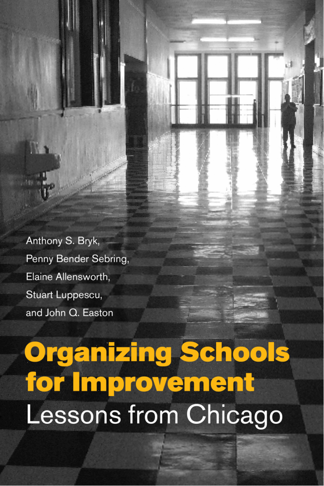 Organizing Schools For Improvement Lessons From Chicago Carnegie Foundation For The Advancement Of Teaching